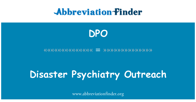 DPO: Disaster Psychiatry Outreach