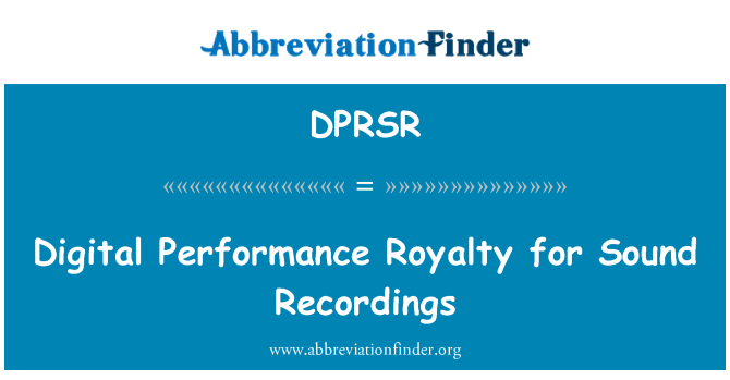 DPRSR: Digital Performance Royalty for Sound Recordings