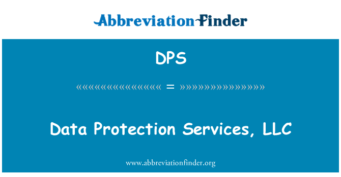 DPS: Data Protection Services, LLC