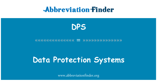 DPS: Data Protection Systems