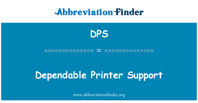 DPS: Dependable Printer Support