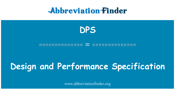 DPS: Design and Performance Specification