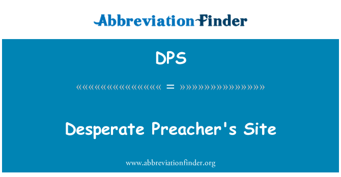 DPS: Desperate Preacher's Site