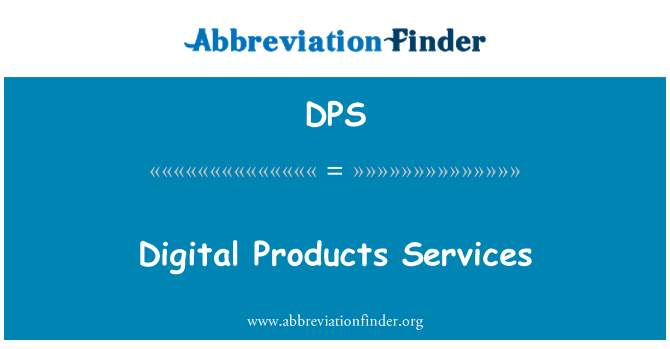 DPS: Digital Products Services