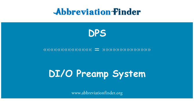 DPS: DI/O Preamp System