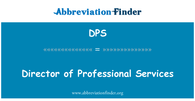 DPS: Director of Professional Services