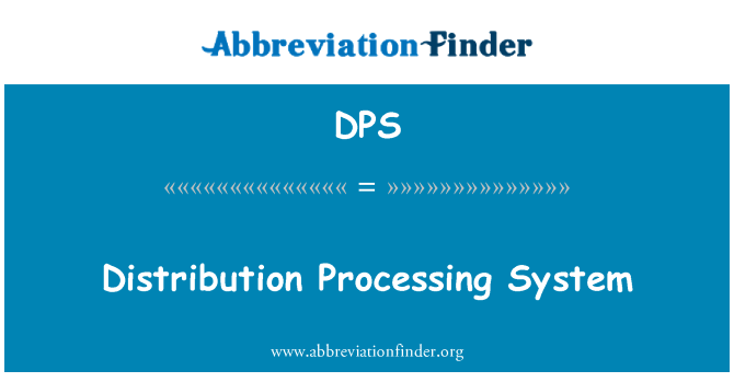 DPS: Distribution Processing System
