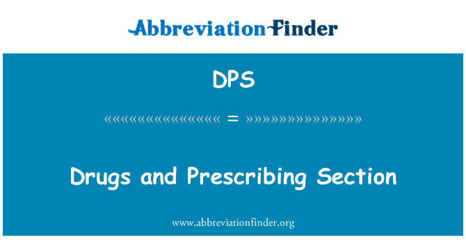 DPS: Drugs and Prescribing Section