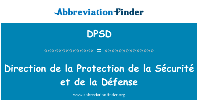 DPSD: Dirección de la protección de la Sécurité et de la Défense