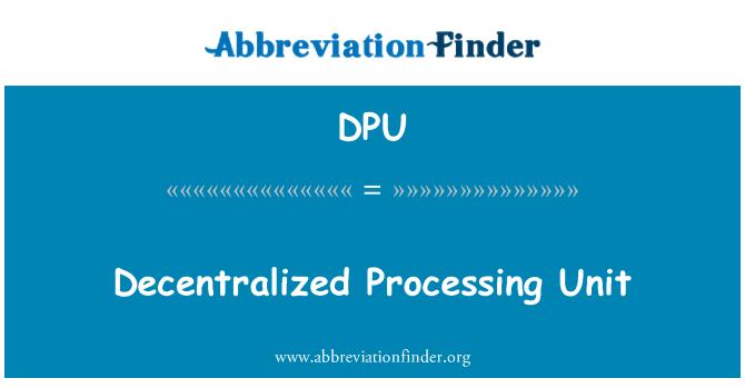 DPU: Decentralized Processing Unit