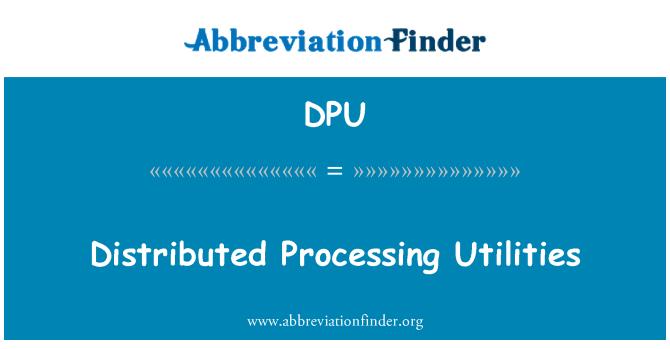 DPU: Distributed Processing Utilities