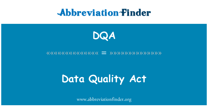 DQA: Data Quality Act