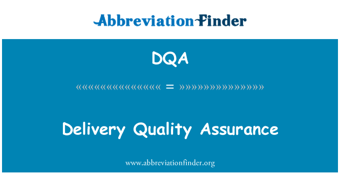 DQA: Delivery Quality Assurance