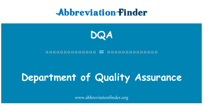 DQA: Department of Quality Assurance