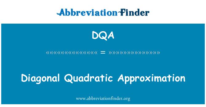 DQA: Diagonal Quadratic Approximation