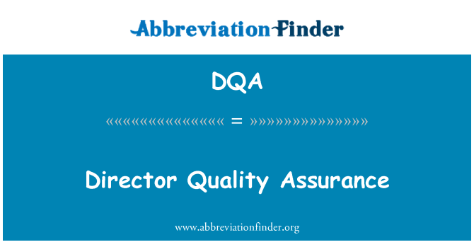 DQA: Director Quality Assurance