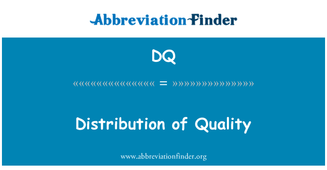 DQ: Distribution of Quality