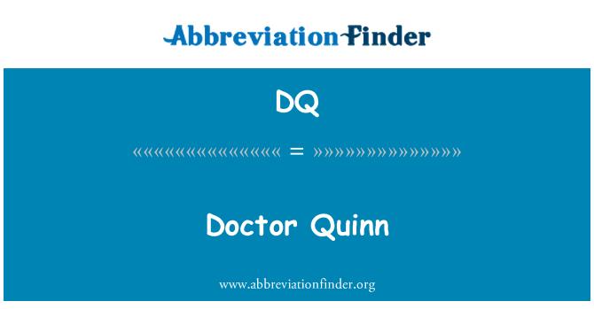 DQ: Doctor Quinn