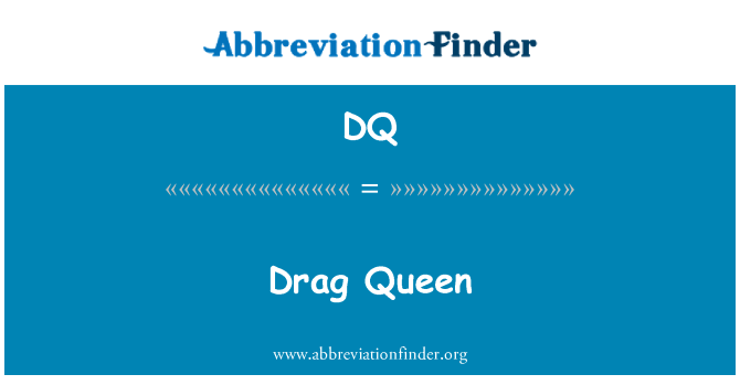 DQ: Drag Queen