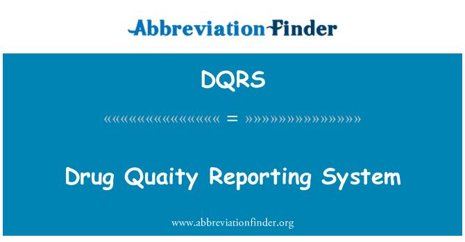DQRS: Uyuşturucu Quaity raporlama sistemi