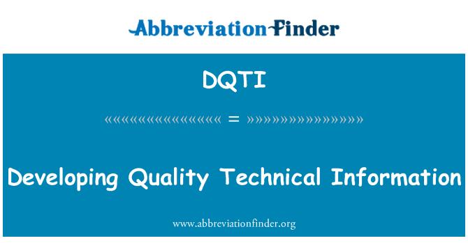 DQTI: Developing Quality Technical Information