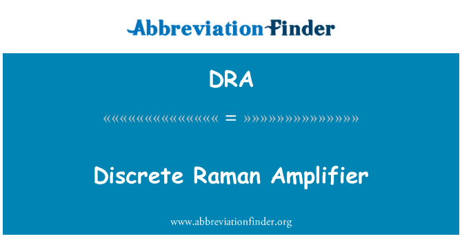 DRA: Discrete Raman Amplifier