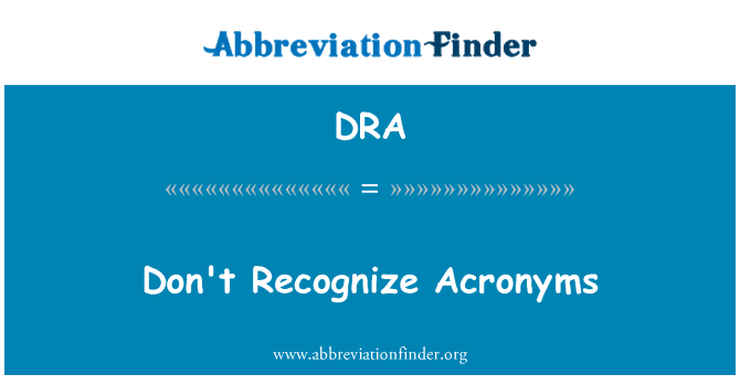 DRA: Don't Recognize Acronyms