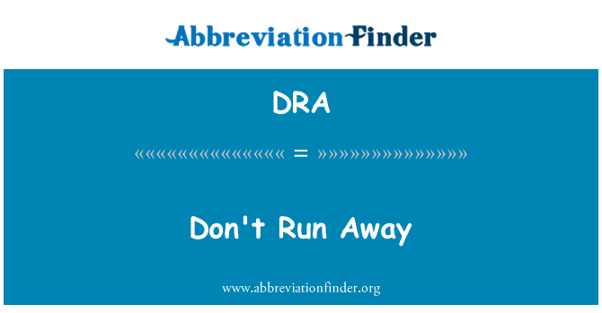 DRA: Don't Run Away