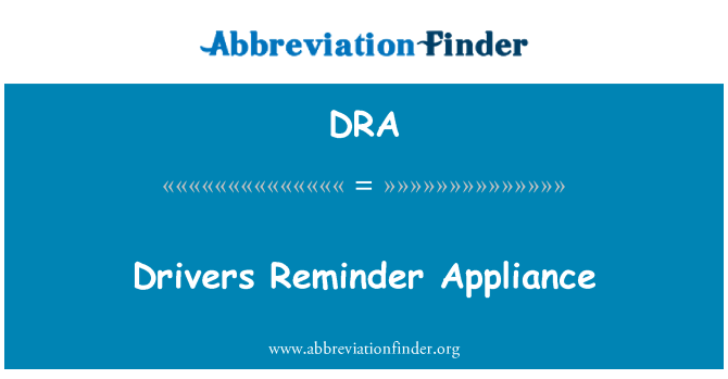 DRA: Drivers Reminder Appliance