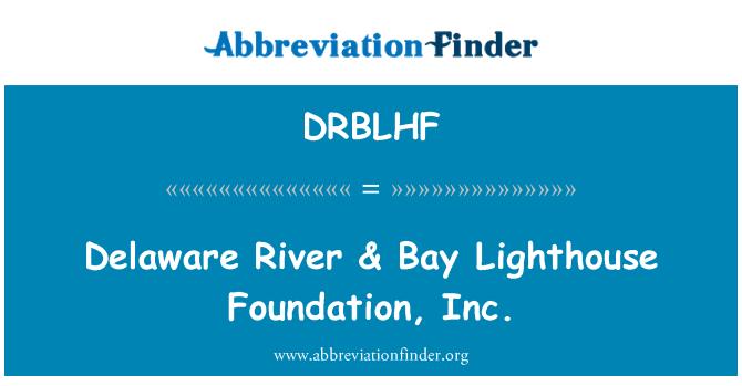 DRBLHF: Delaware River & Bay Lighthouse Foundation, Inc.