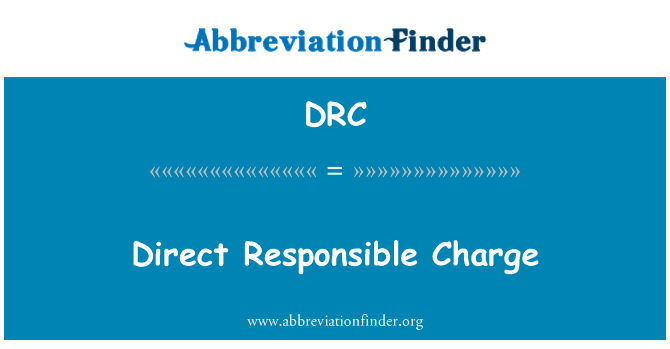 DRC: Direct Responsible Charge
