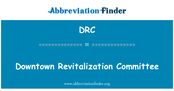 DRC: Downtown Revitalization Committee