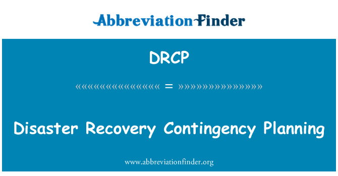 DRCP: Disaster Recovery Contingency Planning