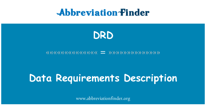 DRD: Data Requirements Description