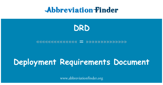 DRD: Deployment Requirements Document