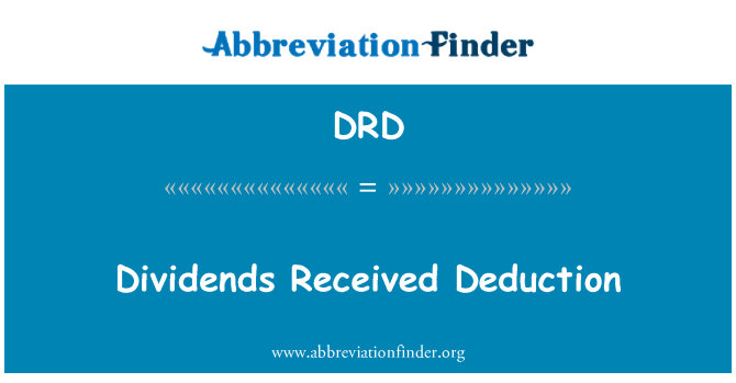 DRD: Dividends Received Deduction