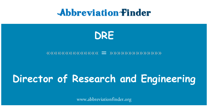 DRE: Director of Research and Engineering