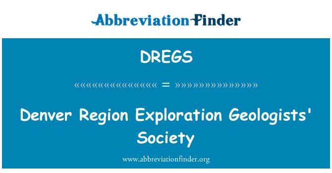 DREGS: Denver Region Exploration Geologists' Society
