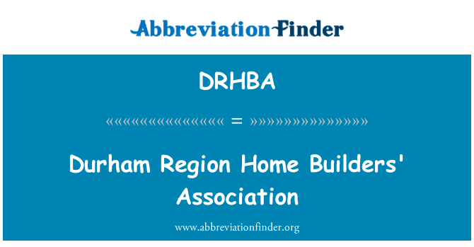 DRHBA: Durham Region Home Builders' Association