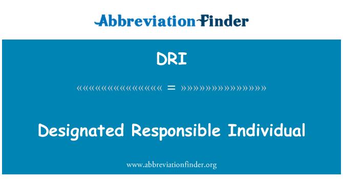 DRI: Designated Responsible Individual
