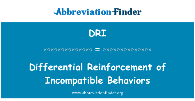 DRI: Differential Reinforcement of Incompatible Behaviors