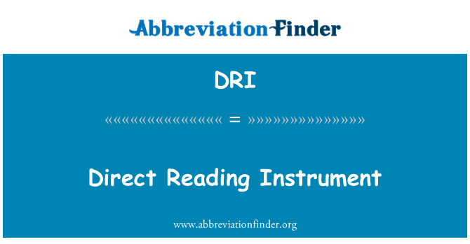 DRI: Direct Reading Instrument