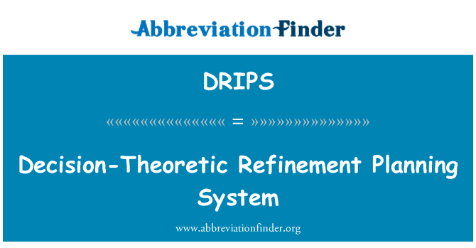 DRIPS: Decision-Theoretic Refinement Planning System