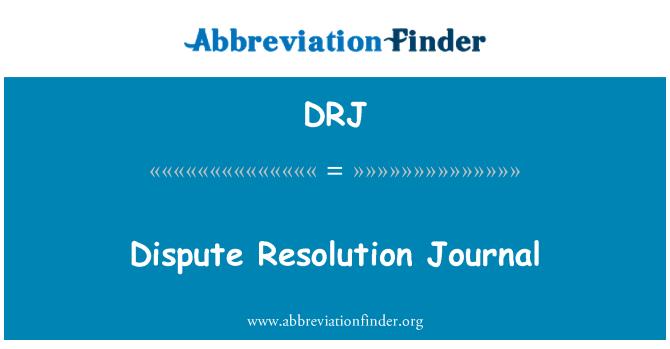 DRJ: Dispute Resolution Journal