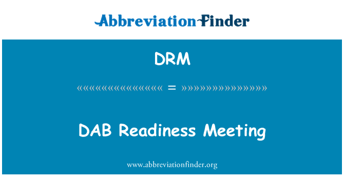 DRM: DAB Readiness Meeting