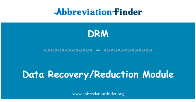 DRM: Data Recovery/Reduction Module