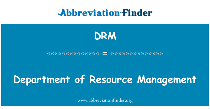 DRM: Department of Resource Management