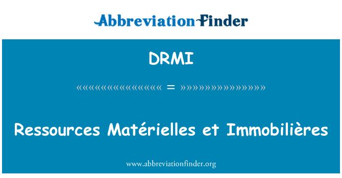DRMI: Ressources Matérielles et Immobilières