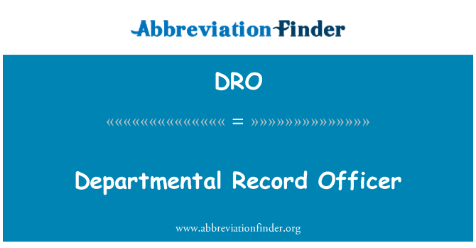 DRO: Departmental Record Officer