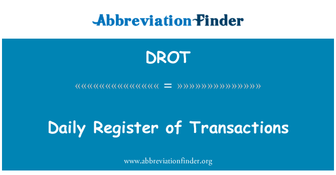 DROT: Daily Register of Transactions